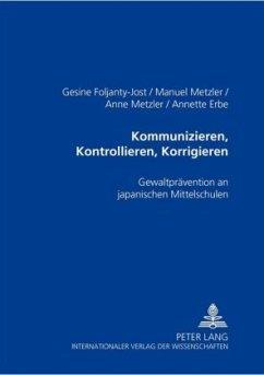 Kommunizieren, Kontrollieren, Korrigieren - Foljanty-Jost, Gesine; Metzler, Manuel; Metzler, Anne; Erbe, Annette