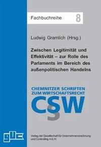 Zwischen Legitimität und Effektivität – zur Rolle des Parlaments im Bereich des außenpolitischen Handelns