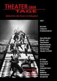 Theater über Tage. Jahrbuch für das Theater im Ruhrgebiet