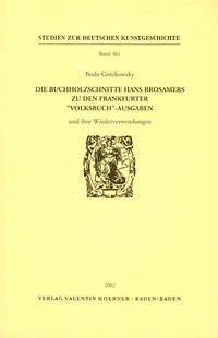 """Die Buchholzschnitte Hans Brosamers zu den Frankfurter """"Volksbuch""""-Ausgaben und ihre Wiederverwendungen"""