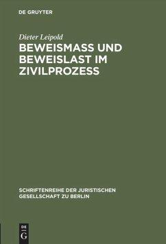 Beweismass und Beweislast im Zivilprozess - Leipold, Dieter