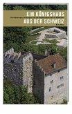 Ein Königshaus aus der Schweiz