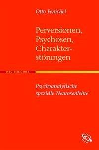 Perversionen, Psychosen, Charakterstörungen