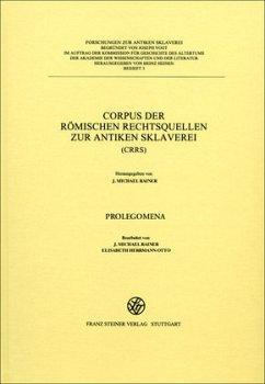 Corpus der römischen Rechtsquellen zur antiken Sklaverei (CRRS)