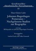 Johannes Bugenhagen Pomeranus - Nachgelassene Studien zur Biographie