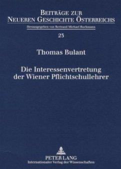 Die Interessenvertretung der Wiener Pflichtschullehrer - Bulant, Thomas