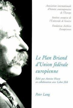 Le Plan Briand d'Union fédérale européenne. The Briand Plan of a European federal union. Der Briand-Plan eines europäischen Bundessystems