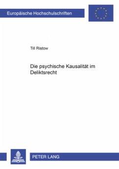 Die psychische Kausalität im Deliktsrecht - Ristow, Till