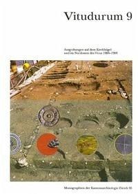 Vitudurum. Beiträge zum römischen Oberwinterthur / Ausgrabungen auf dem Kirchhügel und im Nordosten des Vicus 1988–1998