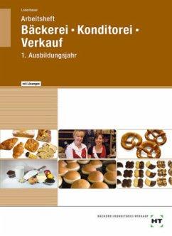 Bäckerei - Konditorei - Verkauf. Arbeitsheft mit eingetragenen Lösungen - Loderbauer, Josef