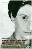 Maria Theresia Wilhelm - spurlos verschwunden
