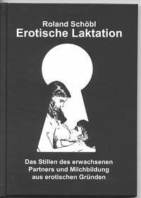 Erotische Laktation - Schöbl, Roland