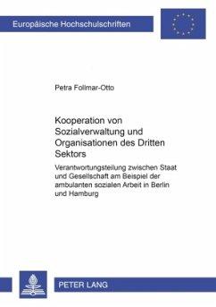 Kooperation von Sozialverwaltung und Organisationen des Dritten Sektors - Follmar-Otto, Petra