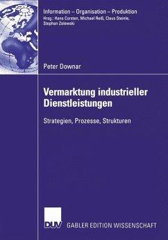 Vermarktung industrieller Dienstleistungen - Downar, Peter