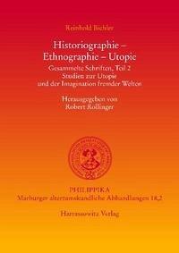 Historiographie - Ethnographie - Utopie. Gesammelte Schriften