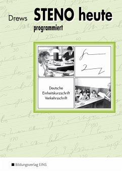 Steno heute - programmiert - Drews, Ilse
