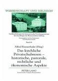 Das kirchliche Privatschulwesen - historische, pastorale, rechtliche und ökonomische Aspekte