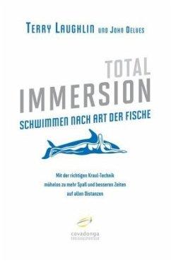 Total Immersion - Schwimmen wie ein Fisch - Laughlin, Terry; Delves, John