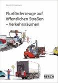 Flurförderzeuge auf öffentlichen Straßen - Verkehrsräumen