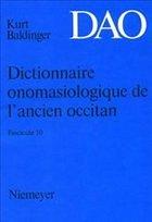 Kurt Baldinger: Dictionnaire onomasiologique de l'ancien occitan (DAO). Fascicule 10