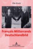 François Mitterrands Deutschlandbild