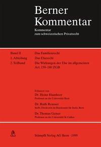 Berner Kommentar. Kommentar zum schweizerischen Privatrecht / Familienrecht / Die Wirkungen der Ehe im allgemeinen Artikel 159-180 ZGB