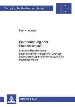 Bevormundung oder Freiheitsschutz? - Klimpel, Paul Kristian