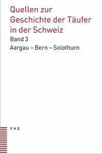 Quellen zur Geschichte der Täufer in der Schweiz