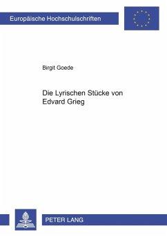 Die Lyrischen Stücke von Edvard Grieg