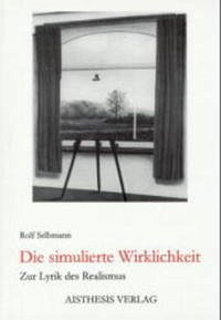 Die simulierte Wirklichkeit - Selbmann, Rolf
