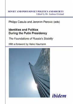 Identities and Politics During the Putin Presidency - Casula, Philipp; Perovic, Jeronim; Mijnssen, Ivo