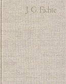 Johann Gottlieb Fichte: Gesamtausgabe / J. G. Fichte - Gesamtausgabe der Bayerischen Akademie der Wissenschaften / 2. Reihe: Nachgelassene Schriften