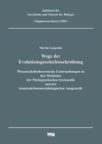 Jahrbuch für Geschichte und Theorie der Biologie / Wege der Evolutionsgeschichtsschreibung