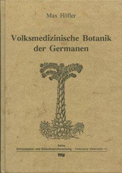 Volksmedizinische Botanik der Germanen - Höfler, Max