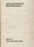 Melanchthons Briefwechsel / Band T 9: Texte 2336-2604 (1540) / Melanchthons Briefwechsel MBW, Textedition 9