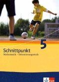 Schnittpunkt Mathematik. Neubearbeitung. Schülerbuch Orientierungsstufe 5. Schuljahr. Ausgabe für Schleswig-Holstein.