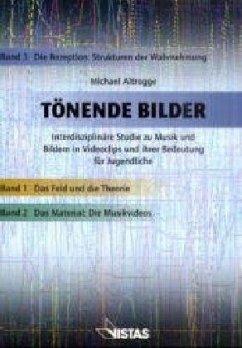 Tönende Bilder / Die Rezeption: Strukturen der Wahrnehmung - Altrogge, Michael