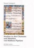 Studien zu den Chansons und Motetten von Matheus Pipelare