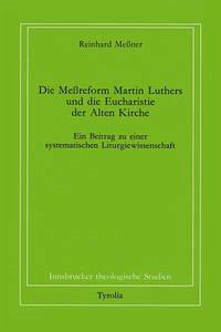 Die Messreform Martin Luthers und die Eucharistie der Alten Kirche