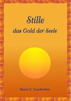 Stille - das Gold der Seele