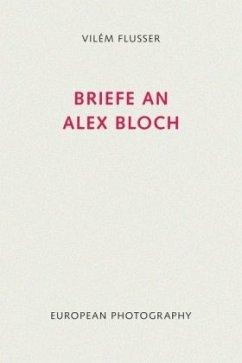 Briefe an Alex Bloch - Flusser, Vilém