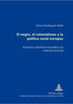 El negro, el colonialismo y la política racial europea - Rodríguez Bobb, Arturo