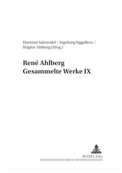 René Ahlberg. Gesammelte Werke IX