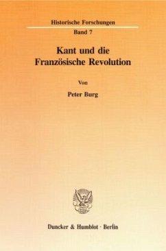 Kant und die Französische Revolution - Burg, Peter