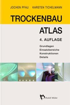 Trockenbau Atlas - Becker, Klausjürgen; Pfau, Jochen; Tichelmann, Karsten Grundlagen, Einsatzbereiche, Konstruktionen, Details
