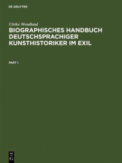 Biographisches Handbuch deutschsprachiger Kunsthistoriker im Exil - Wendland, Ulrike