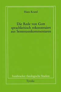 Die Rede von Gott - sprachkritisch rekonstruiert aus Sentenzenkommentaren