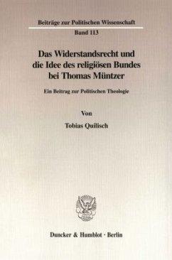 Das Widerstandsrecht und die Idee des religiösen Bundes bei Thomas Müntzer - Quilisch, Tobias