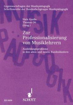 Zur Professionalisierung von Musiklehrern - Knolle, Niels; Ott, Thomas