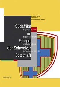 Südafrika im Spiegel der Schweizer Botschaft